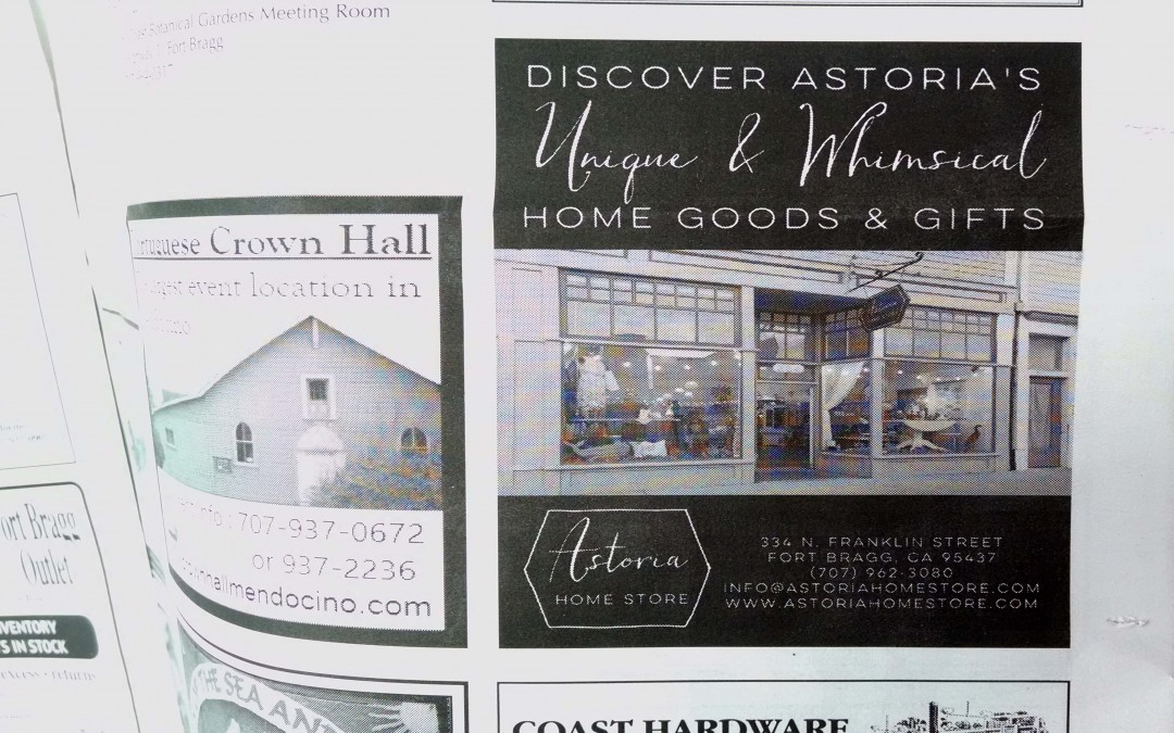 Our first print ad in the Fort Bragg – Mendocino Coast Packet !!!