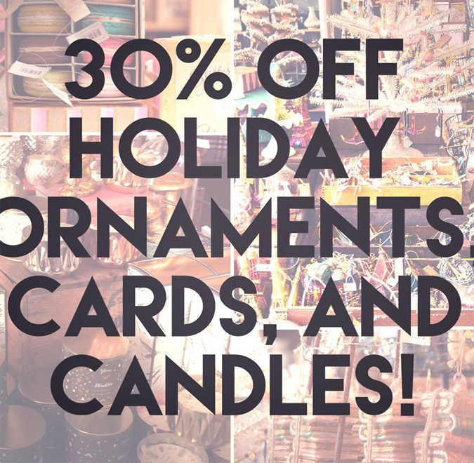 Snag 'em while we still got 'em!  All holiday ornaments, candles, and cards are 30% off!  Sale ends on New Years