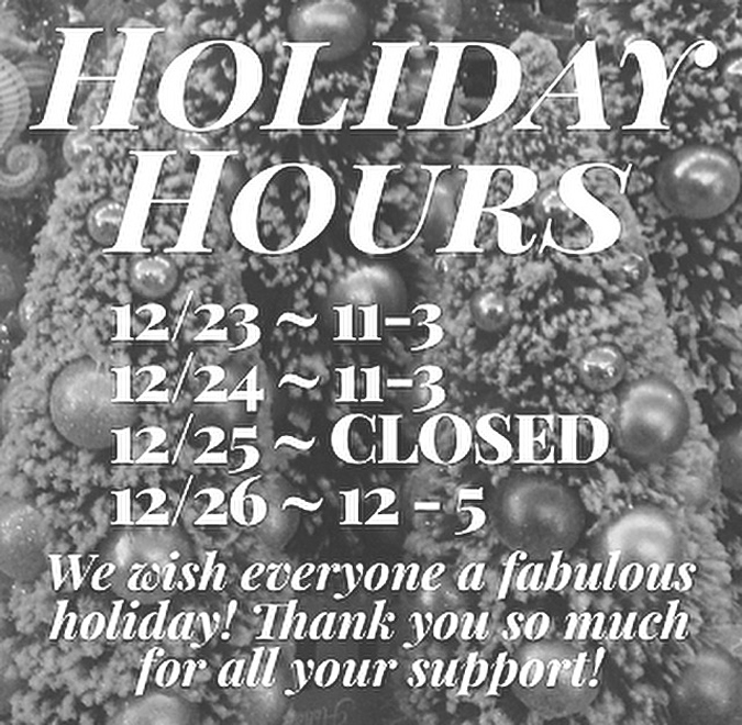 We just wanted everyone to know  our holiday hours for the next few days.  We still have many great gifts  and stocking stuffers in stock!  Cheers!