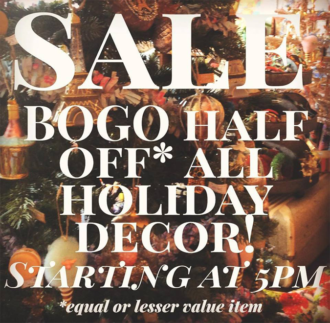 This First Friday from 5-8pm,  it's time to deck the halls!  All holiday garlands, ornaments, wreaths, trees, and candle holders  are buy one get one half off!  (item of equal or lesser value)  We'll also have a tasty beverage, of course!  See you there!
